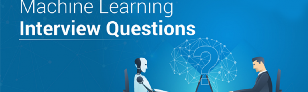 25 Machine Learning Interview Questions You Must Know