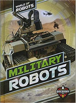Military Robots: What Are They?