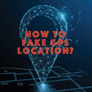How to Spoof and Fake Your GPS Location on Browser: An Ultimate Guide