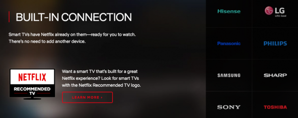 Netflix is available on select models of these brands of smart TVs.