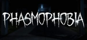 Phasmophobia: An Ultimate Guide to Horrorphiles' Favorite New Game