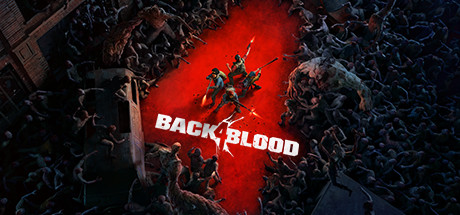 Back 4 Blood Review: Will It Be Worth the Wait?