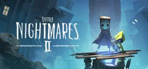 Little Nightmares 2: Everyone's Most Awaited Action-Horror Game