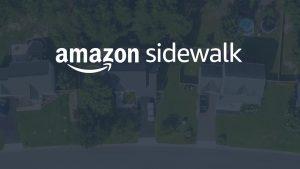 Amazon Sidewalk: An Alternative Network Solution