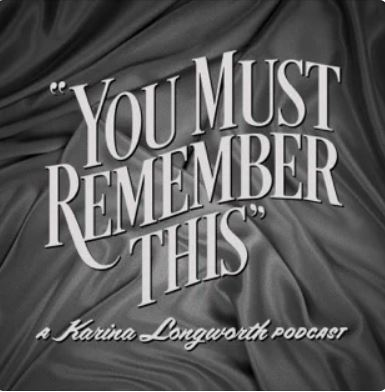 You Must Remember This: best history podcast