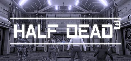 Half Dead 3